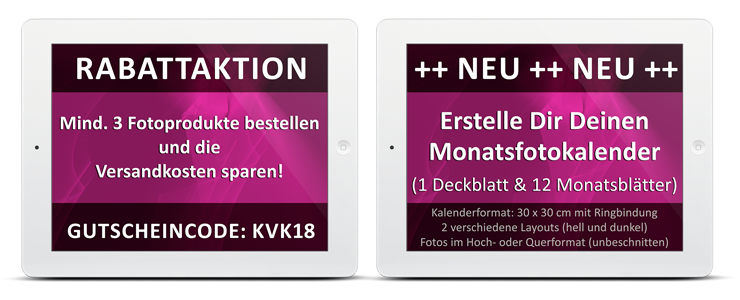 Versandkosten sparen: Bestellen Sie mind. 3 Fotoprodukte und geben Sie beim Bestellvorgang an der Kasse den Gutscheincode: KVK18 ein