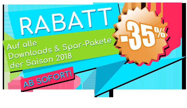 AB SOFORT: 35% RABATT auf alle Einzeldateidownloads & Spar-Pakete der Saison 2018!